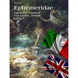 EPHEMERIDAE - EMERGER, CRIPPLE, STILLBORN, NYMPH